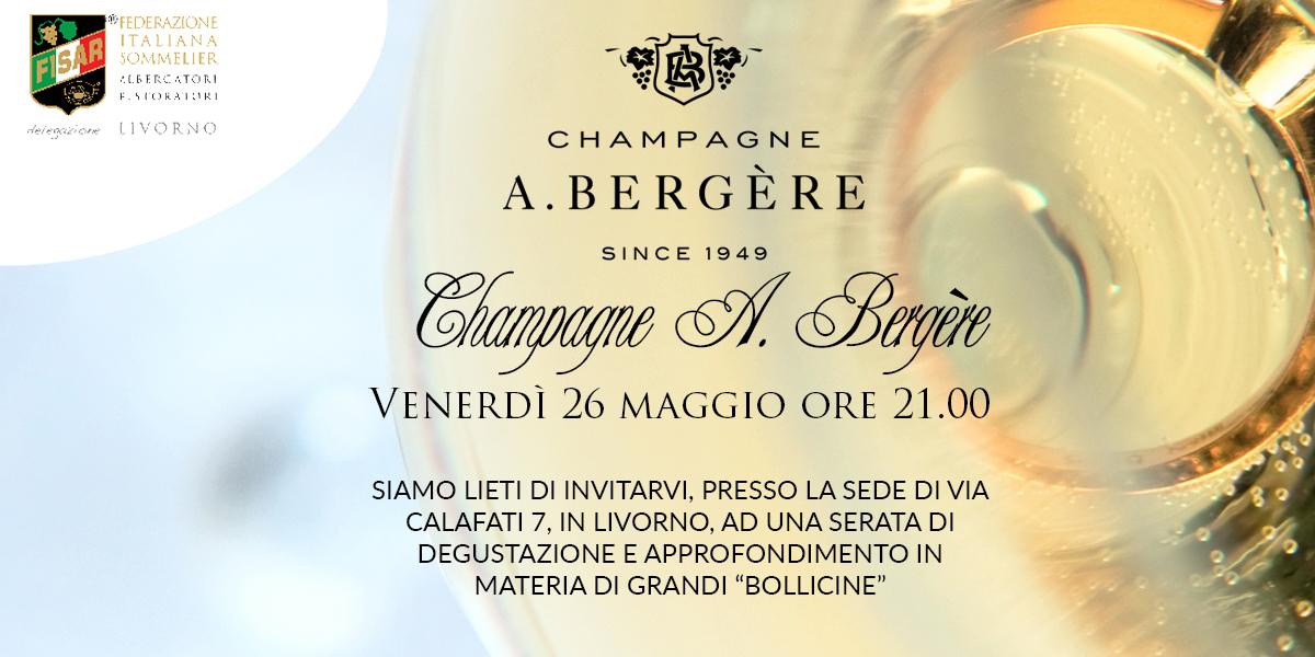 Champagne A. Bergère Venerdì 26 maggio ore 21.00
